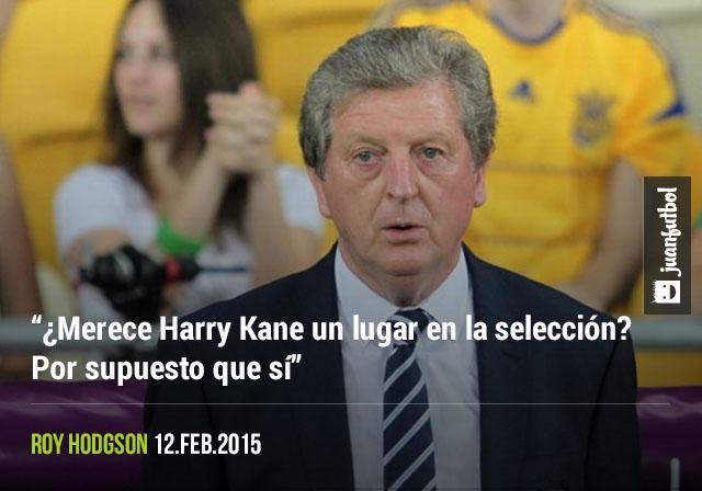 Roy Hodgson afirmó que Harry Kane, goleador del Tottenham, merece un lugar en la absoluta inglesa