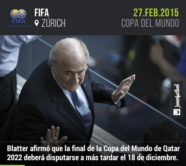 Blatter afirmó que la final de la Copa del Mudo de Qatar 2022 deberá disputarse a más tardar el 18 de diciembre.