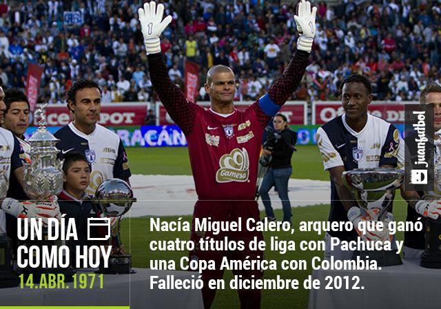 Miguel Calero, portero de Pachuca y Colombia, nació el 14 de abril de 1971