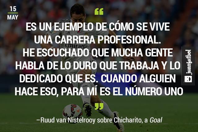 Ruud Van Nistelrooy alaba el trabajo duro y la dedicación del Chicharito