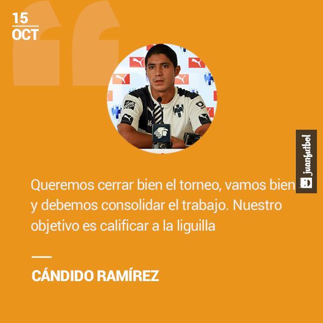 Cándido Ramírez asegura que Rayados buscará calificar a la liguilla