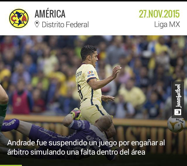 Andrade fue suspendido un partido por engañar al árbitro en el juego frente a León.