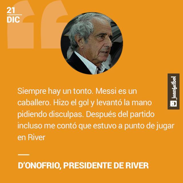 Presidente de River critica los actos contra Mess iy lo alaba.