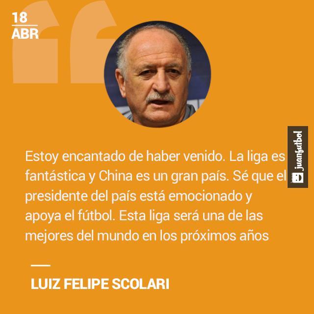 Luiz Felipe Scolari aseguró que la liga de china será de las mejores del mundo