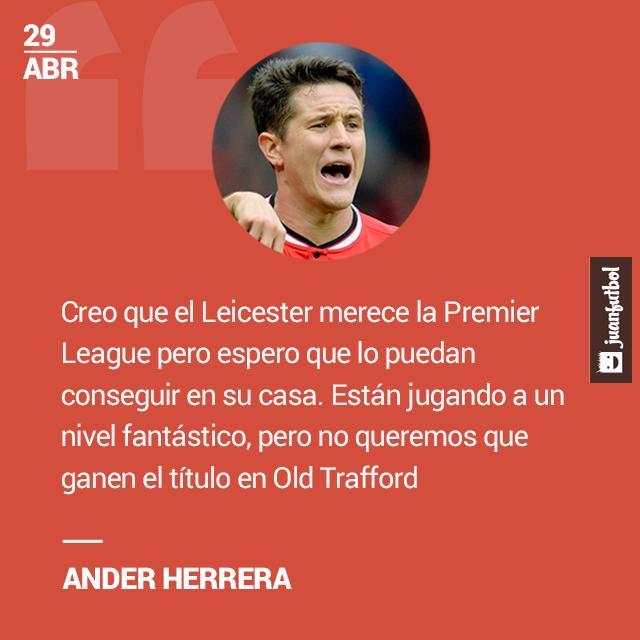Ander Herrera desea que el Leicester gane la Premier League pero no en Old Trafford.