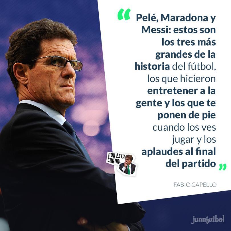 Capello asegura que Pelé, Maradona y Messi son los mejores de la historia