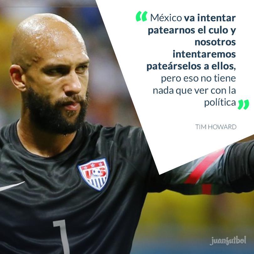Tim Howard dijo que tanto México como USA harán todo por ganar.