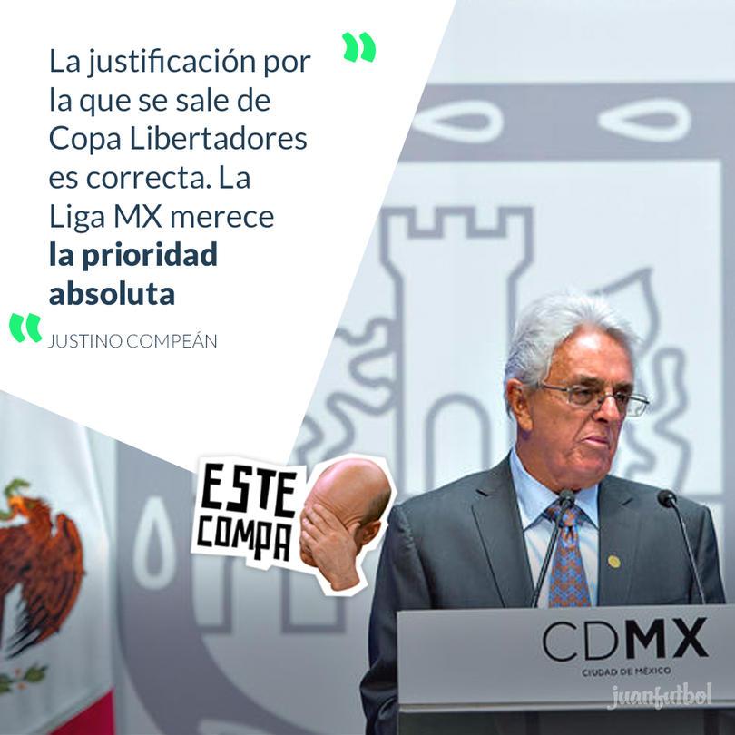Para Justino Compeán, la salida de los equipos mexicanos de Libertadores está plenamente justificada