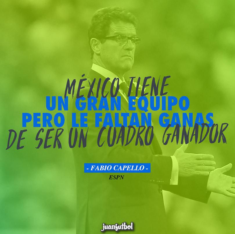 Fabio Capello cree que a México le falta mentalidad para ser un equipo de clase mundial