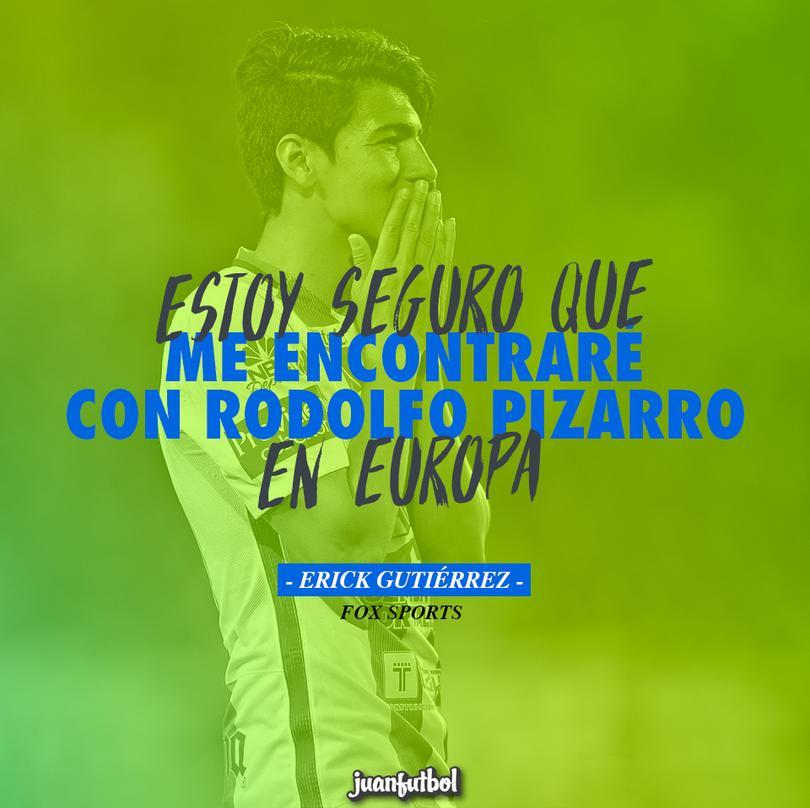 Estoy seguro que me encontraré con Rodolfo Pizarro en Europa, dijo Erick Gutiérrez