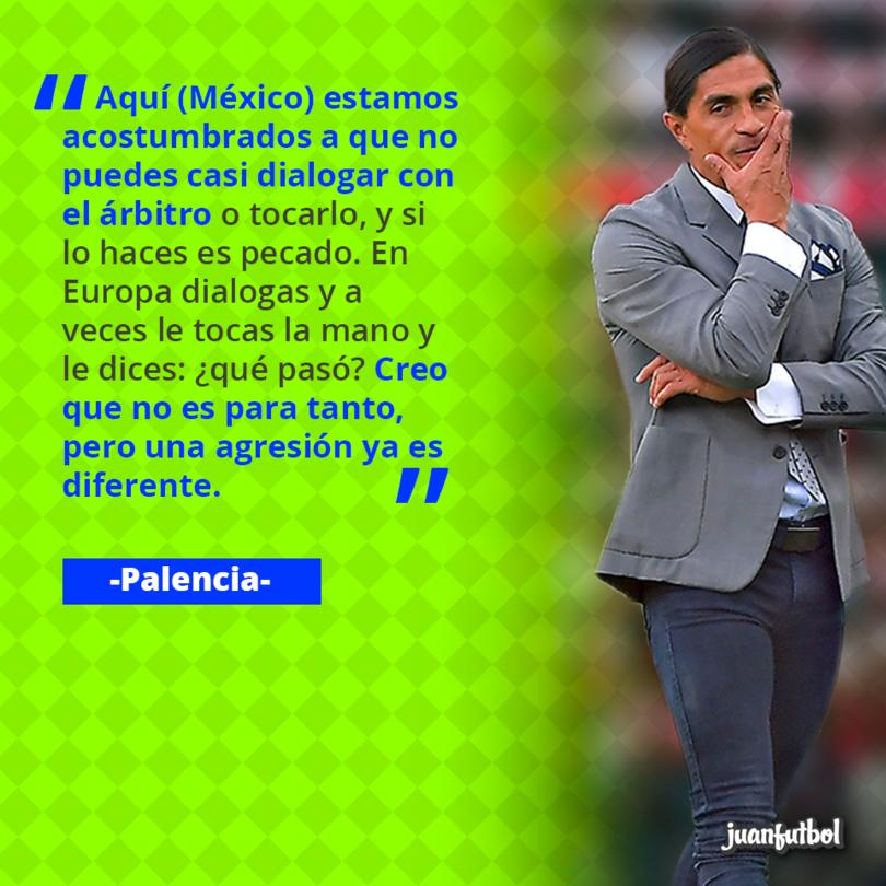 Palencia comparó el tema de los árbitros en México y Europa