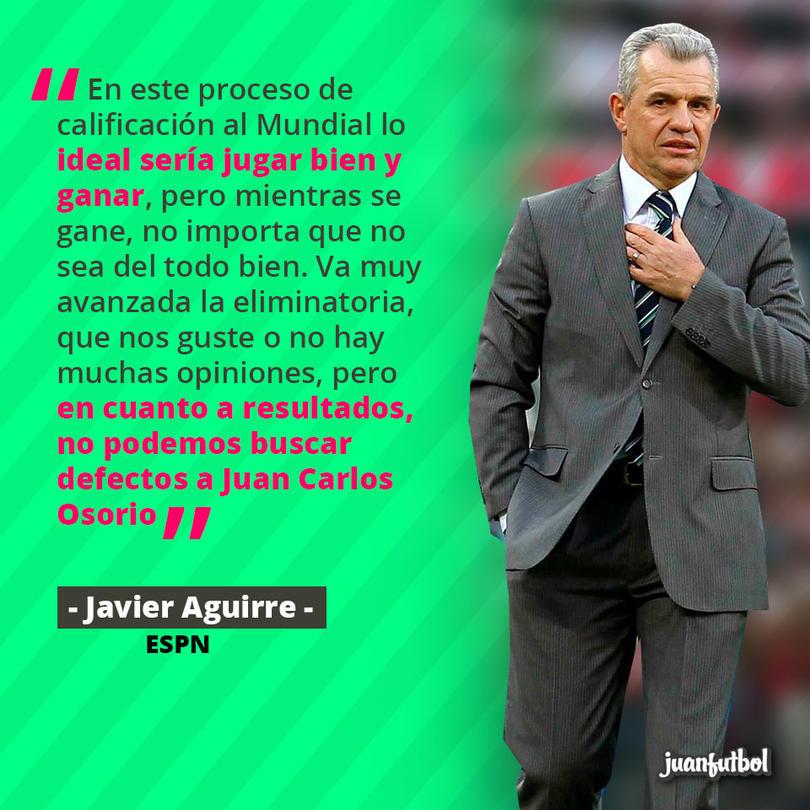 Javier Aguirre cree que no se le deben buscar defectos a Osorio si el Tri marcha bien en cuanto a resultados