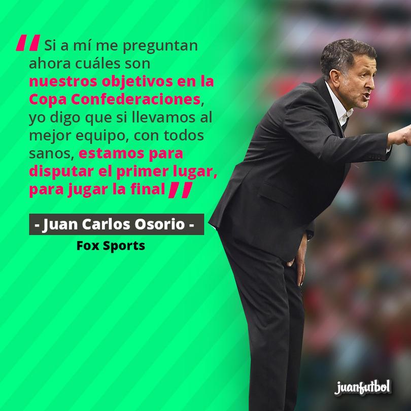Juan Carlos Osorio piensa que México se puede rifar y jugar la final de la Confederaciones