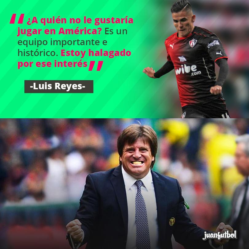 Luis Reyes está halagado por el interés del América