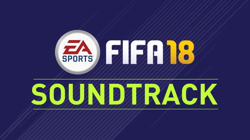 Se revela el soundtrack del FIFA 18
