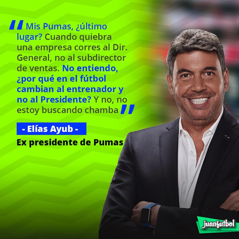 Palabras de Elías Ayub ex-presidente de Pumas