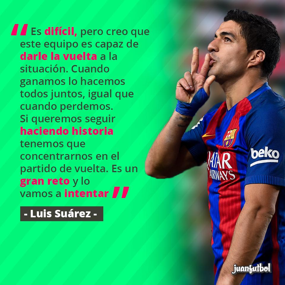 Luis Suárez se une a los que creen en la remontada